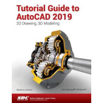Tutorial Guide to AutoCAD 2019 by Shawna Lockhart, 9781630571856