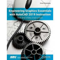 Engineering Graphics Essentials with AutoCAD 2019 Instruction by Kirstie Plantenberg, 9781630571917