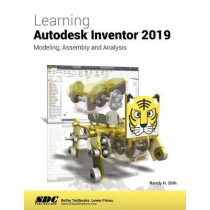 Learning Autodesk Inventor 2019 by Randy Shih, 9781630572044