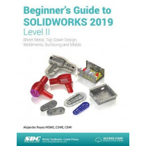Beginner's Guide to SOLIDWORKS 2019 - Level II by Alejandro Reyes, 9781630572181