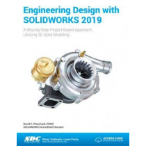 Engineering Design with SOLIDWORKS 2019 by David Planchard, 9781630572235