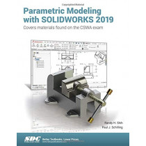 Parametric Modeling with SOLIDWORKS 2019 by Paul Schilling, 9781630572259