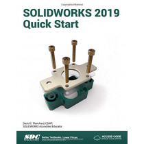 SOLIDWORKS 2019 Quick Start by David Planchard, 9781630572297
