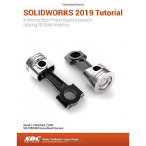 SOLIDWORKS 2019 Tutorial by David Planchard, 9781630572389
