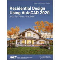 Residential Design Using AutoCAD 2020 by Daniel John Stine, 9781630572587