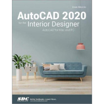 AutoCAD 2020 for the Interior Designer by Dean Muccio, 9781630572662