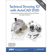 Technical Drawing 101 with AutoCAD 2020 by Ashleigh Fuller, 9781630572846