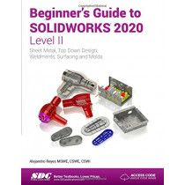 Beginner's Guide to SOLIDWORKS 2020 - Level II by Alejandro Reyes, 9781630573072