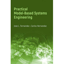 Practical Model-Based Systems Engineering: 2019 by Jose L. Fernandez, 9781630815790