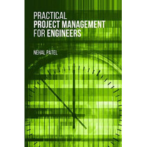 Practical Project Management for Engineers by Nehal Patel, 9781630815851