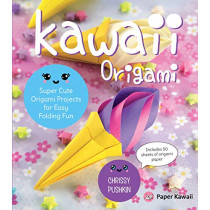 Kawaii Origami: Super Cute Origami Projects for Easy Folding Fun by Chrissy Pushkin, 9781631065903