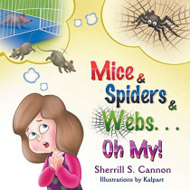 Mice & Spiders & Webs...Oh My! by Sherrill S Cannon, 9781631359491