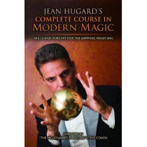 Jean Hugard's Complete Course in Modern Magic: Skills and Sorcery for the Aspiring Magician by Jean Hugard, 9781631582455