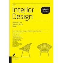 The Interior Design Reference & Specification Book updated & revised: Everything Interior Designers Need to Know Every Day by Chris Grimley, 9781631593802