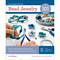 Bead Jewelry 101: Master Basic Skills and Techniques Easily Through Step-by-Step Instruction by Karen Mitchell, 9781631597596