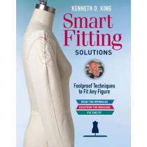 Kenneth D. King's Smart Fitting Solutions: A Complete Guide to Identifying Fitting Problems and Using Smart Fitting to Fix Them by K. King, 9781631868566
