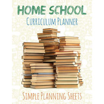 Home School Curriculum Planner: Simple Planning Sheets by Speedy Publishing LLC, 9781631870040