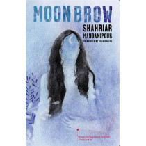 Moon Brow by Shahriar Mandanipour, 9781632061287
