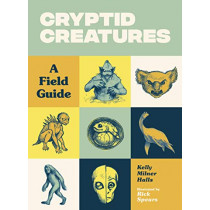 Cryptid Creatures: A Field Guide by Kelly Milner Halls, 9781632172105
