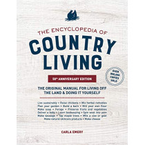 Encyclopedia of Country Living,: The Original Manual for Living off the Land & Doing It Yourself by Carla Emery, 9781632172891
