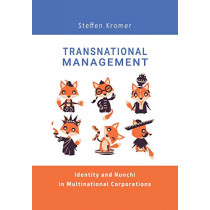 Transnational Management: Identity and Nunchi in Multinationalcorporations by Steffen Kromer, 9781632331731