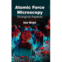 Atomic Force Microscopy: Biological Aspects by Kate Wright, 9781632380593