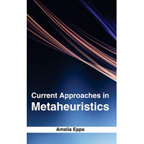 Current Approaches in Metaheuristics by Amelia Epps, 9781632381071