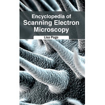 Encyclopedia of Scanning Electron Microscopy by Lisa Page, 9781632381668
