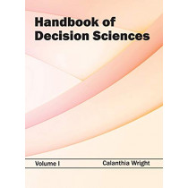 Handbook of Decision Sciences: Volume I by Calanthia Wright, 9781632382306
