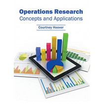 Operations Research: Concepts and Applications by Courtney Hoover, 9781632384980