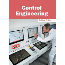 Control Engineering by Ashley Potter, 9781632385222