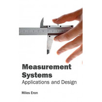 Measurement Systems: Applications and Design by Miles Eron, 9781632403476