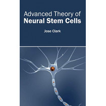 Advanced Theory of Neural Stem Cells by Jose Clark, 9781632410184