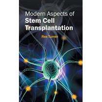 Modern Aspects of Stem Cell Transplantation by Rex Turner, 9781632412805