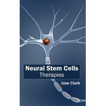 Neural Stem Cells: Therapies by Jose Clark, 9781632412850
