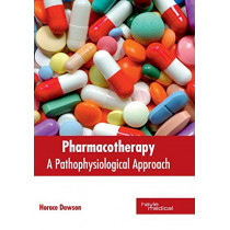 Pharmacotherapy: A Pathophysiological Approach by Horace Dawson, 9781632414380