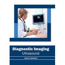 Diagnostic Imaging: Ultrasound by Aaron Jackson, 9781632414540