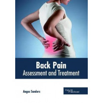 Back Pain: Assessment and Treatment by Angus Sanders, 9781632414823