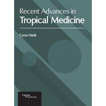 Recent Advances in Tropical Medicine by Cyrus Hank, 9781632417763