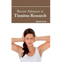 Recent Advances in Tinnitus Research by David Crow, 9781632423436