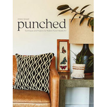 Punched: Techniques and Projects for Modern Punch Needle Art by Stacie Schaat, 9781632506832