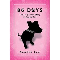 86 Days: The Tragic True Story of Puppy Doe by Sandra Lee, 9781632637659