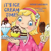 It's Ice Cream Time! by Noah Lukeman, 9781632914538