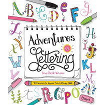 Adventures in Lettering: 40 Exercises & Projects to Master Your Hand-Lettering Skills by Dawn Nicole Warnaar, 9781633221734