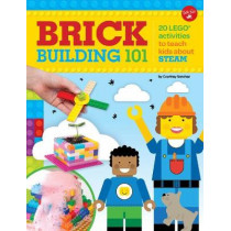 Brick Building 101: 20 LEGO (R) activities to teach kids about STEAM by Walter Foster Creative Team, 9781633225220