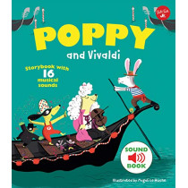 Poppy and Vivaldi: With 16 musical sounds! by Magali Le Huche, 9781633225992