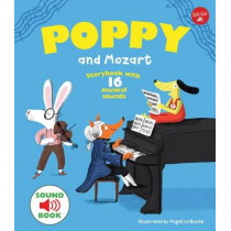 Poppy and Mozart: With 16 musical sounds! by Magali Le Huche, 9781633226005