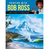 Painting with Bob Ross: Learn to paint in oil step by step! by Bob Ross Inc, 9781633226524