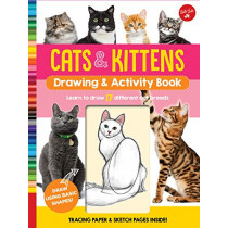Cats & Kittens Drawing & Activity Book: Learn to Draw 17 Different Cat Breeds - Tracing Paper & Sketch Pages Inside! by Walter Foster Jr. Creative Team, 9781633227033