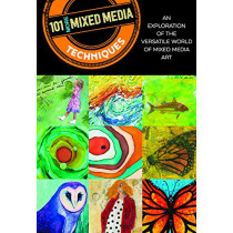 101 More Mixed Media Techniques: An exploration of the versatile world of mixed media art by Cherril Doty, 9781633227330